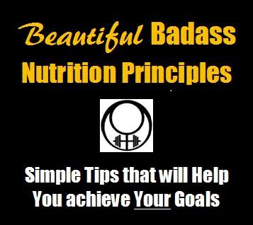 Beautiful Badass Nutrition Principles