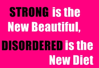 Strong is the New Beautiful, Disordered is the New Diet