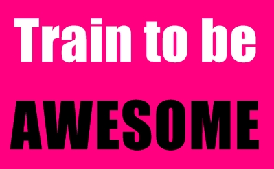 Top 7 Reasons You Should Train to Be Awesome