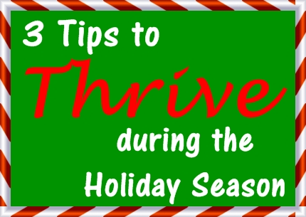 3 Tips to Thrive During the Holiday Season