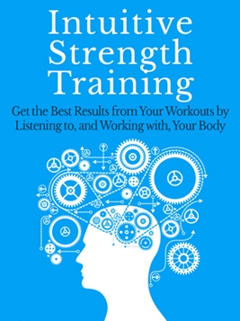 Intuitive Strength Training