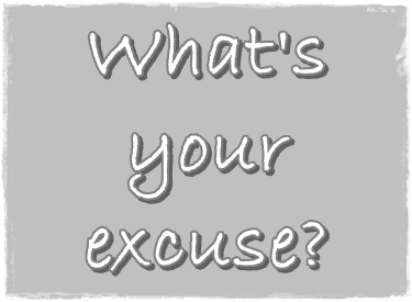 What's Your Excuse? (Why This is a Stupid Question and What to Ask Instead)