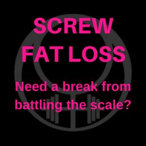 screw fat loss