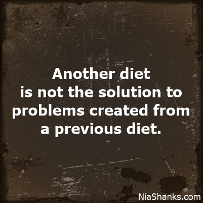 A New Diet is Not the Solution to Problems Created by a Previous Diet