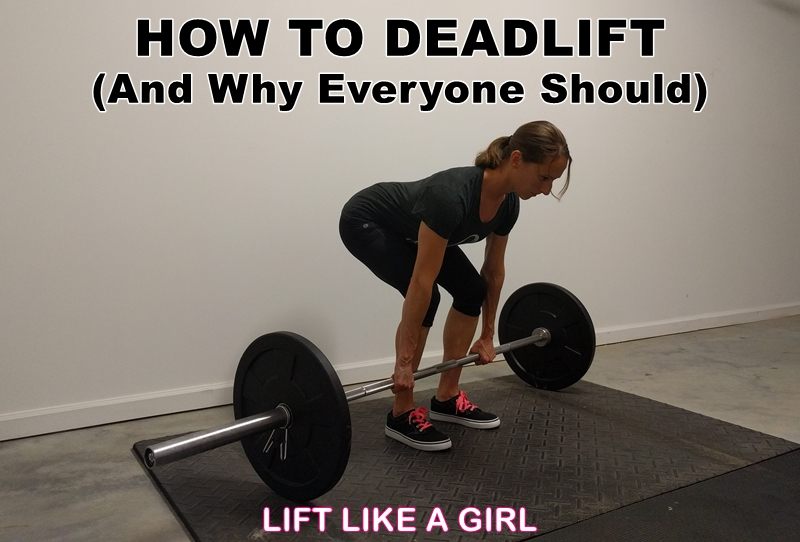 how to deadlift and why everyone should